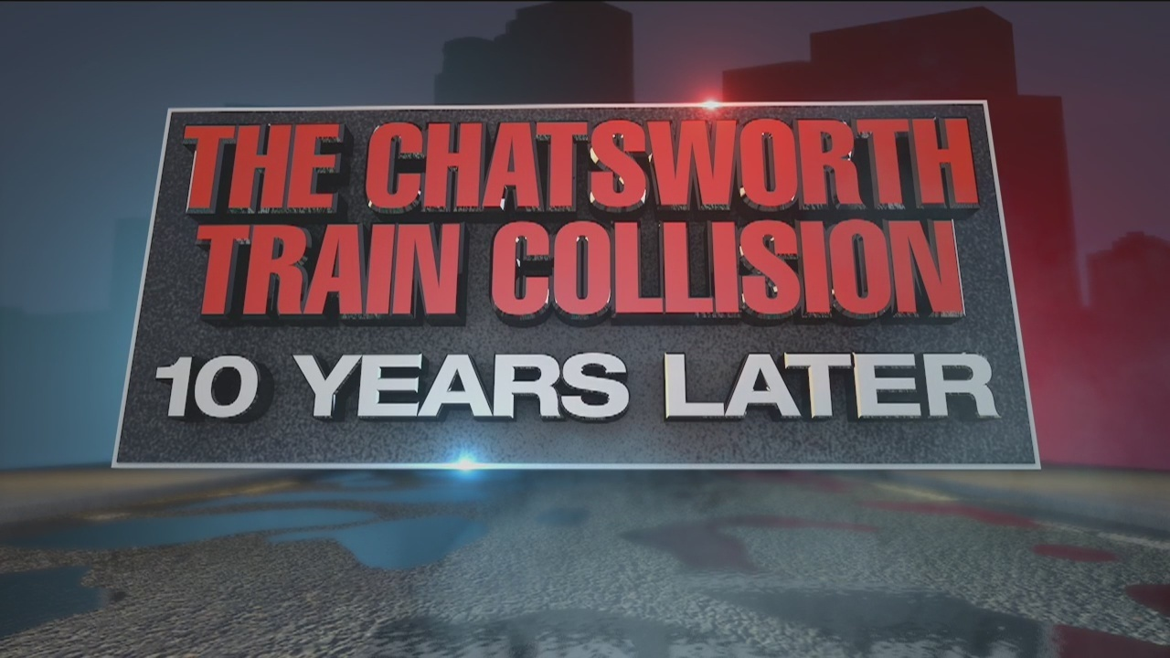 Fox 11 News In Depth: Chatsworth Train Collision: 10 Years Later